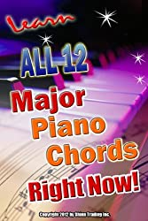 Learn All 12 Major Piano Chords Right Now (Success In Music Book 5)