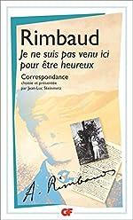Je ne suis pas venu içi pour être heureux d'Arthur Rimbaud
