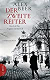Der zweite Reiter: Ein Fall für August Emmerich - Kriminalroman (Die Kriminalinspektor-Emmerich-Reihe, Band 1) - Alex Beer