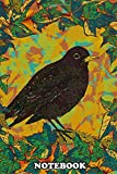 """Notebook: Beautiful Proud Blackbird In Amongst The Ivy In A Garde , Journal for Writing, College Ruled Size 6"""" x 9"""", 110 Pages"""