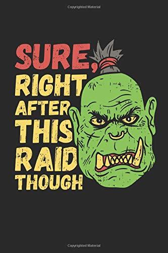 Sure, Right After This Raid Though: Sicher, Gleich Nach Diesem Raid. Notizbuch / Tagebuch / Heft mit Punkteraster Seiten. Notizheft mit Dot Grid, Journal, Planer für Termine oder To-Do-Liste.
