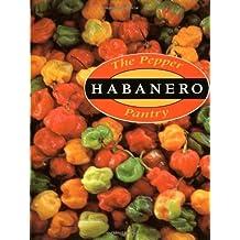 The Pepper Pantry: Habanero by DeWitt, Dave, Gerlach, Nancy (1997) Taschenbuch