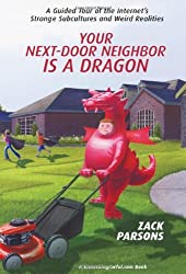 Your Next-Door Neighbor is a Dragon by Zack Parsons (2009-08-01)