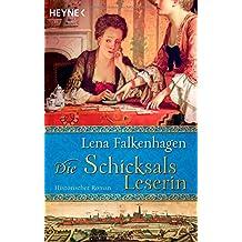 Die Schicksalsleserin: Historischer Roman