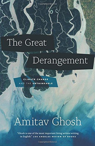 Great Derangement: Climate Change and the Unthinkable (Berlin Family Lectures) por Amitav Ghosh