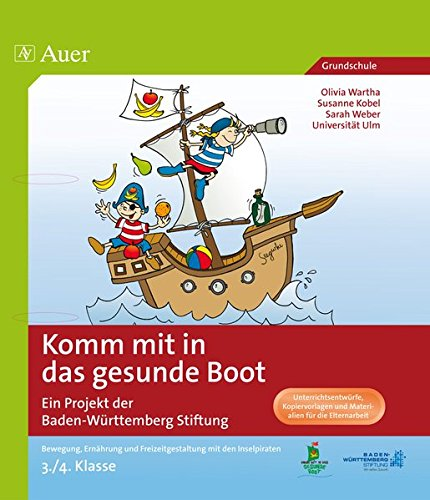 Komm mit in das gesunde Boot 3/4: Ein Programm der Baden-Württemberg Stiftung   Bewegung, Ernährung und Freizeitgestaltung (3. und 4. Klasse)