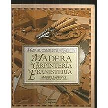 Manual completo de la Madera, la carpinteria y la ebanisteria