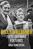 Billy Bremner Fifty Defining Fixtures