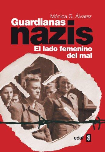 Guardianas Nazis: el lado femenino del mal (Clío crónicas de la historia)