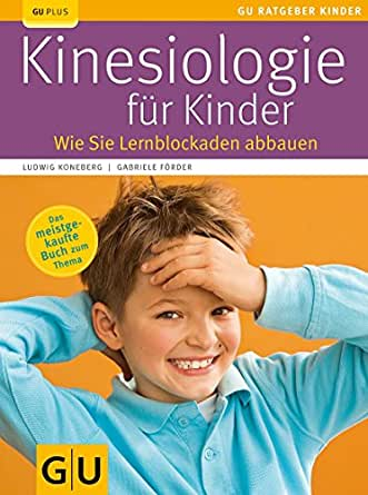 kinesiologie f r kinder wie sie lernblockaden abbauen gu ratgeber kinder ebook gabriele. Black Bedroom Furniture Sets. Home Design Ideas