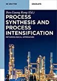 Process Synthesis and Process Intensification: Methodological Approaches (De Gruyter Textbook)