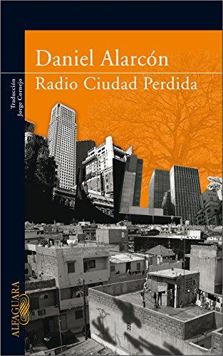 Radio Ciudad Perdida por Daniel Alarcón