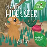 Playing Hide and Seek (Little Friends: Woodland Adventures Series Book 3)