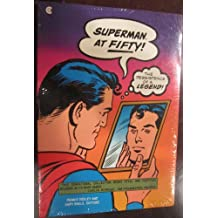Superman at Fifty!: The Persistence of a Legend