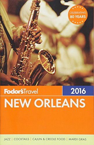 (Fodor's New Orleans 2016 (Full-color Travel Guide))