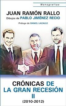 Crónicas de la Gran Recesión II (2010-2012) (Monografías) de [Rallo, Juan Ramón, Unión Editorial]