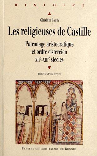 LesreligieusesdeCastille : Patronage aristocratique et ordre cistercien (XIIe-XIIIe siècles)