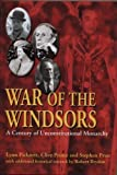 War Of The Windsors: A Century Of Unconstitutional Monarchy by Clive Prince (2002-11-18)