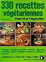 330 recettes végétariennes - Potages, salades, crudités, entrées, légumes, céréales, pâtes, fromages, desserts, boissons, sauces... par Rigaudier