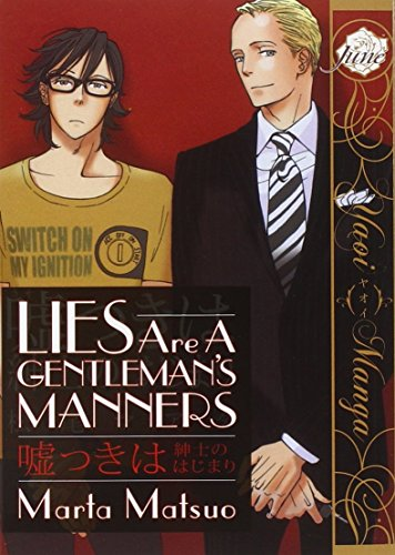 Lies Are A Gentleman's Manners (Yaoi) (Yaoi Manga) by Marta Matsuo (Artist, Author) � Visit Amazon's Marta Matsuo Page search results for this author Marta Matsuo (Artist, Author) (26-Nov-2013) Paperback