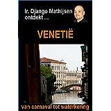 Venetië (Ir. Django Mathijsen ontdekt ...) (Dutch Edition)