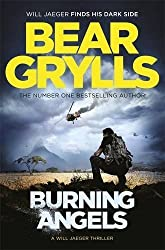 Burning Angels by Bear Grylls (2016-06-02)