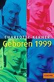 Geboren 1999: Roman (Gulliver) - Charlotte Kerner