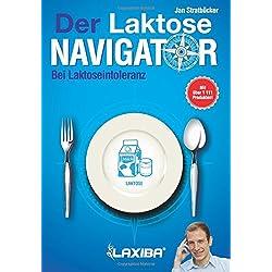 LAXIBA - Der Laktosenavigator: Bei Laktoseintoleranz (Die Ernährungsnavigatorbücher / Bei Intoleranz, Reizdarmsyndrom und Unverträglichkeit)
