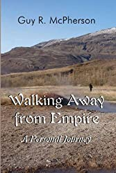 Walking Away from Empire: A Personal Journey