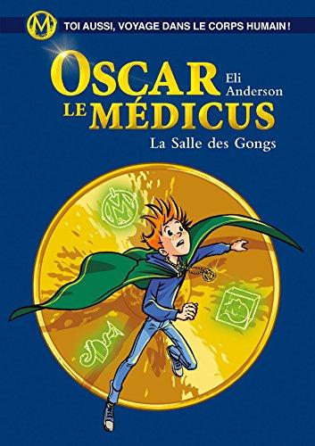 Livre Oscar le Médicus - tome 7 La Salle des Gongs pdf ebook