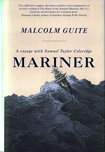 [(Mariner : A Voyage with Samuel Taylor Coleridge)] [Author: Malcolm Guite] published on (February, 2017)