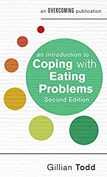 An Introduction to Coping with Eating Problems (An Introduction to Coping series) by [Todd, Gillian]