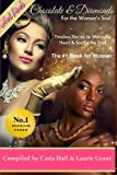 Chocolate and Diamonds for the Woman's Soul: Timeless Treasures to Warm the Heart and Soothe the Soul: Volume 1