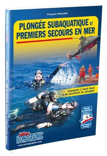 Livre Plongée subaquatique et premiers secours en mer par François PAULHAC