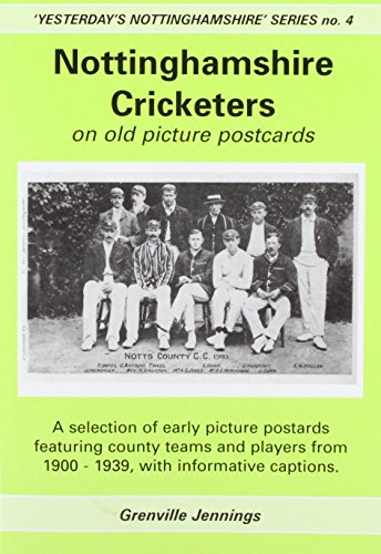 Nottinghamshire Cricketers on Old Picture Postcards ('Yesterday's Nottinghamshire' series) por Grenville Jennings