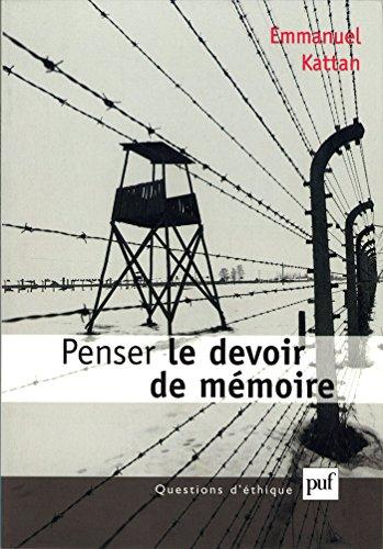 Penser le devoir de mémoire (Questions d'éthique)