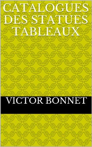 CATALOGUES DES STATUES TABLEAUX par VICTOR BONNET