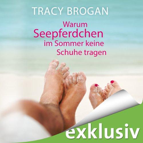 Buchseite und Rezensionen zu 'Warum Seepferdchen im Sommer keine Schuhe tragen' von Tracy Brogan