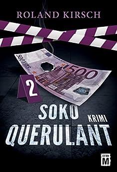 SOKO Querulant von [Kirsch, Roland]