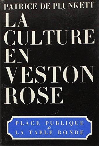 La culture en veston rose (Place Publique) par Patrice de Plunkett