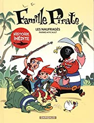 Famille Pirate - tome 1 - Les Naufragés (1)