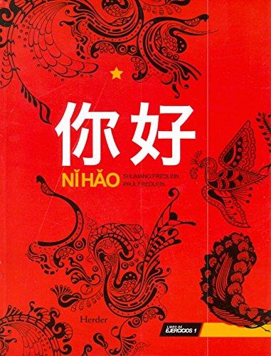 Ni Hao. Libro de ejercicios 1 por Shumang Fredlein