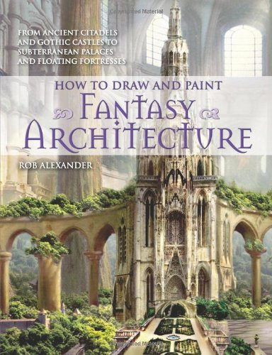 How to Draw and Paint Fantasy Architecture (Motto Ware)
