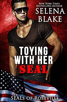 Toying With Her SEAL (SEALs of Roseville Book 2) by [Blake, Selena]