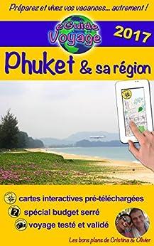 eGuide Voyage: Phuket & sa région: Un guide photographique de tourisme et de voyage sur Phuket et sa région, la perle de la Thaïlande. (eGuide Voyage ville t. 4) par [Rebière, Olivier, Rebière, Cristina]