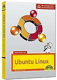 Jetzt lerne ich Ubuntu 16.04 LTS - aktuellste Version Das Komplettpaket für den erfolgreichen Einstieg. Mit vielen Beispielen und Übungen.