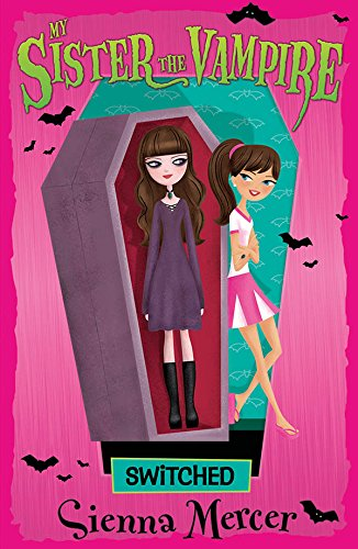Switched (My Sister the Vampire Book 1)
