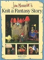 Jan Messent's Knit a Fantasy Story (Search Press Classics)