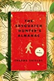 [ THE SASQUATCH HUNTER'S ALMANAC ] by Shields, Sharma ( Author ) Feb-2015 Paperback