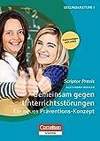 Scriptor Praxis: Gemeinsam gegen Unterrichtsstörungen: Ein neues Präventions-Konzept. Buch mit Kopiervorlagen über Webcode